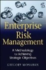 Enterprise Risk Management: A Methodology for Achieving Strategic Objectives