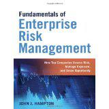 Fundamentals of Enterprise Risk Management: How Top Companies Assess Risk, Manage Exposure, and Seize Opportunity,